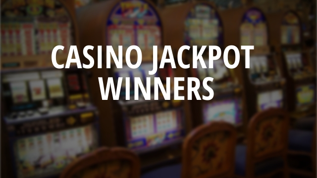 Casino Jackpot winners